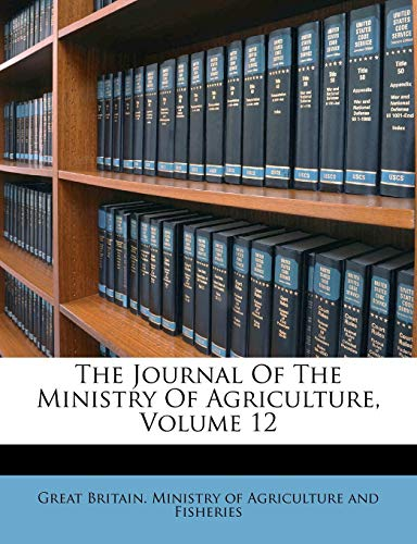The Journal of the Ministry of Agriculture, Volume 12