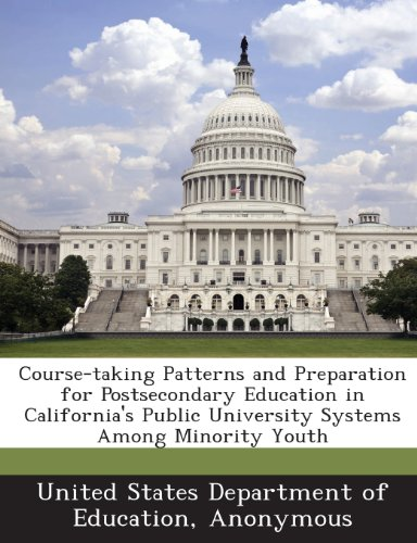 Course-Taking Patterns and Preparation for Postsecondary Education in California's Public University Systems Among Minority Youth