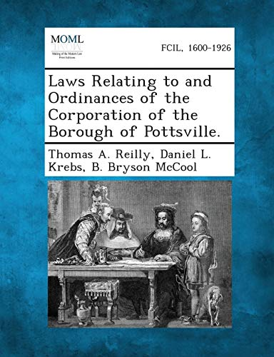 Laws Relating to and Ordinances of the Corporation of the Borough of Pottsville.