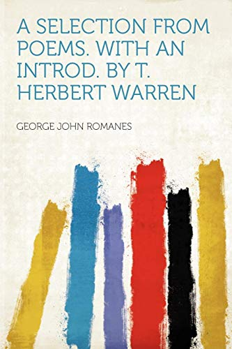 A Selection from Poems. with an Introd. by T. Herbert Warren