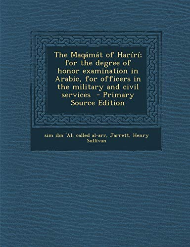 The Maqamat of Hariri; For the Degree of Honor Examination in Arabic, for Officers in the Military and Civil Services
