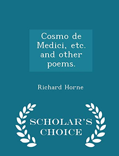Cosmo de Medici, Etc. and Other Poems. - Scholar's Choice Edition