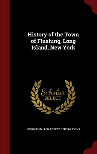 History of the Town of Flushing, Long Island, New York
