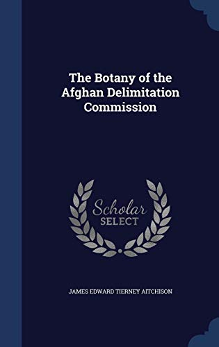 The Botany of the Afghan Delimitation Commission