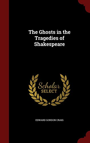 The Ghosts in the Tragedies of Shakespeare
