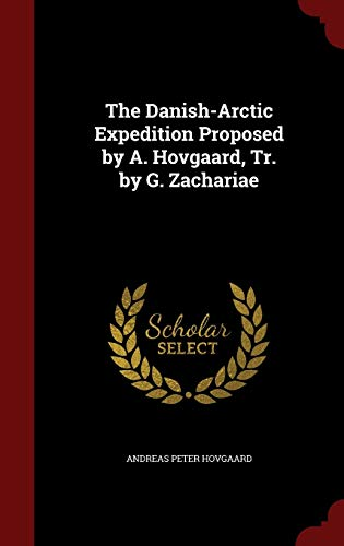The Danish-Arctic Expedition Proposed by A. Hovgaard, Tr. by G. Zachariae