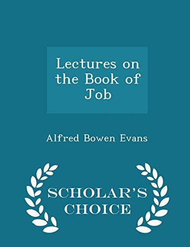 Lectures on the Book of Job - Scholar's Choice Edition