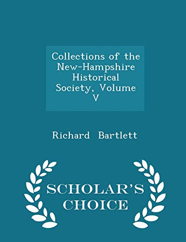 Collections of the New-Hampshire Historical Society, Volume V - Scholar's Choice Edition