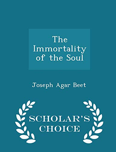 The Immortality of the Soul - Scholar's Choice Edition
