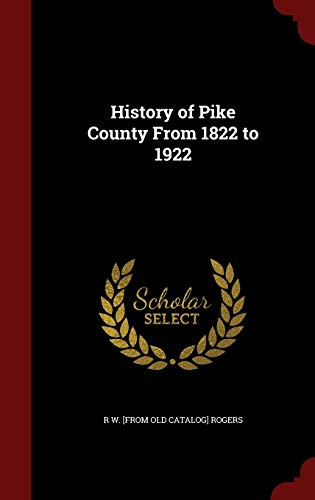 History of Pike County from 1822 to 1922