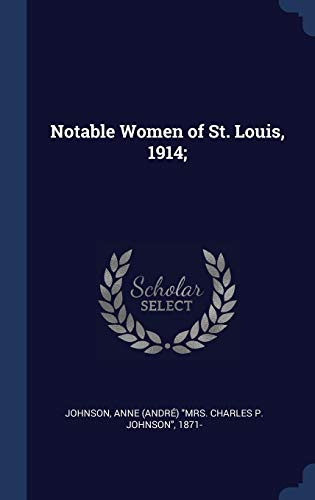 Notable Women of St. Louis, 1914;
