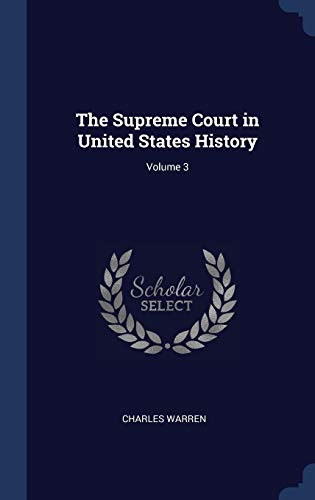 The Supreme Court in United States History; Volume 3