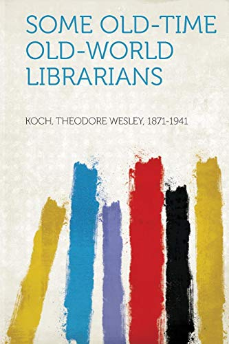 Some Old-Time Old-World Librarians
