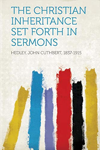 The Christian Inheritance Set Forth in Sermons