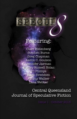 Specul8: Central Queensland Journal of Speculative Fiction - Issue 1 October 2015