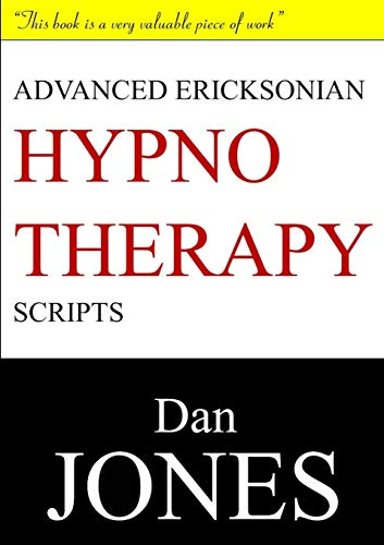 Advanced Ericksonian Hypnotherapy Scripts: Expanded Edition