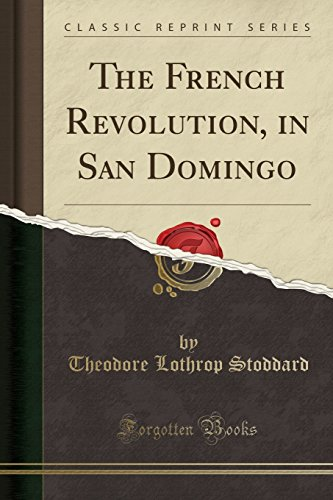 The French Revolution in San Domingo (Classic Reprint)