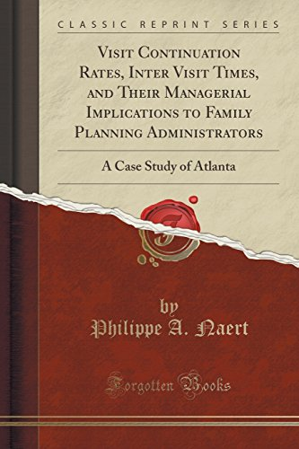 Visit Continuation Rates, Inter Visit Times, and Their Managerial Implications to Family Planning Administrators