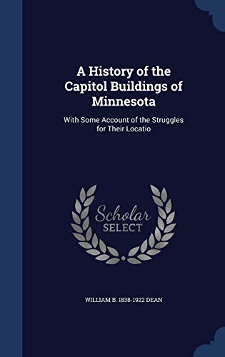 A History of the Capitol Buildings of Minnesota