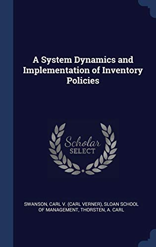 A System Dynamics and Implementation of Inventory Policies