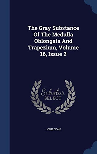 The Gray Substance of the Medulla Oblongata and Trapezium, Volume 16, Issue 2
