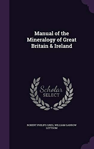 Manual of the Mineralogy of Great Britain & Ireland