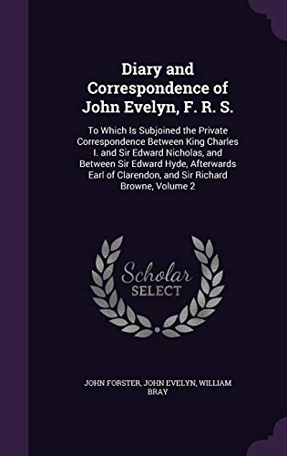 Diary and Correspondence of John Evelyn, F. R. S.
