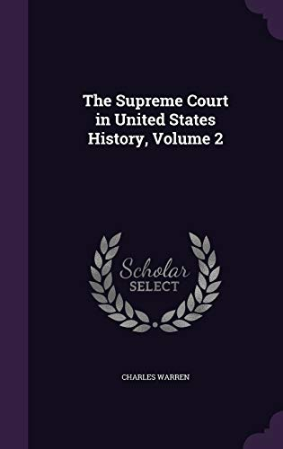 The Supreme Court in United States History; Volume 2
