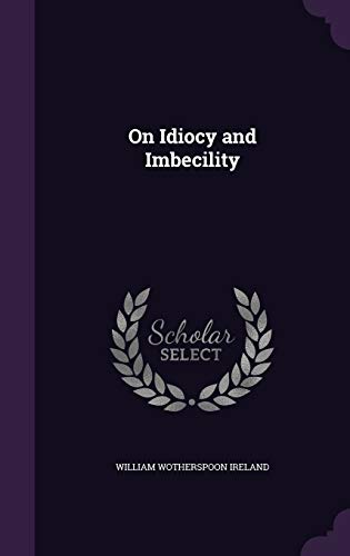 On Idiocy and Imbecility