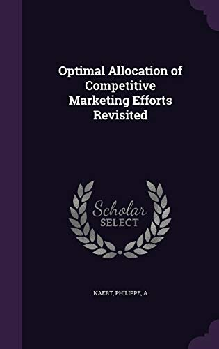 Optimal Allocation of Competitive Marketing Efforts Revisited