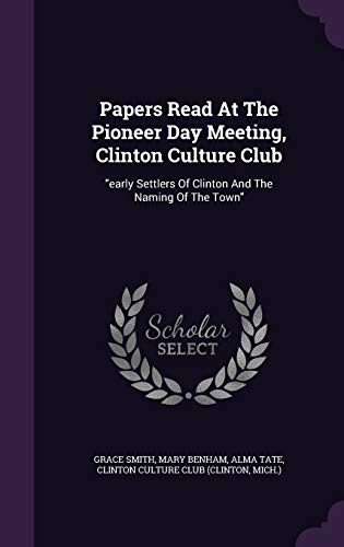 Papers Read at the Pioneer Day Meeting, Clinton Culture Club