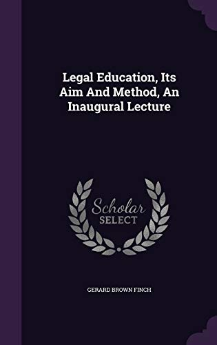 Legal Education, Its Aim and Method, an Inaugural Lecture