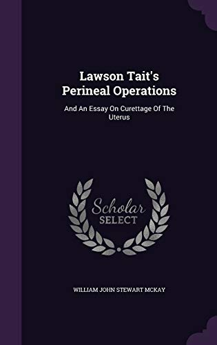 Lawson Tait's Perineal Operations