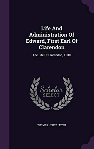 Life and Administration of Edward, First Earl of Clarendon