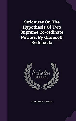Strictures on the Hypothesis of Two Supreme Co-Ordinate Powers, by Gnimself Rednaxela