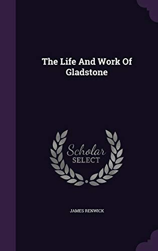 The Life and Work of Gladstone