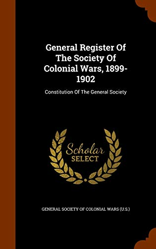 General Register of the Society of Colonial Wars, 1899-1902