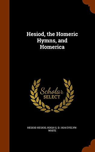 Hesiod, the Homeric Hymns, and Homerica