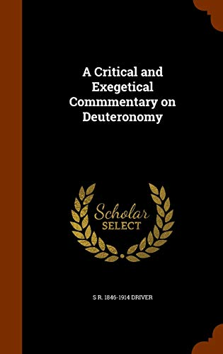 A Critical and Exegetical Commmentary on Deuteronomy