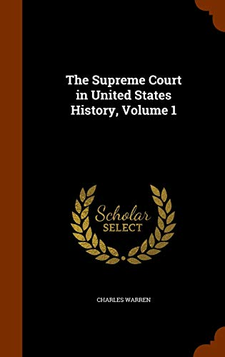 The Supreme Court in United States History, Volume 1