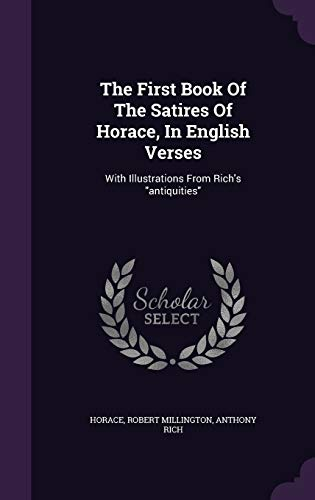 The First Book of the Satires of Horace, in English Verses