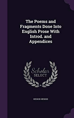 The Poems and Fragments Done Into English Prose with Introd. and Appendices