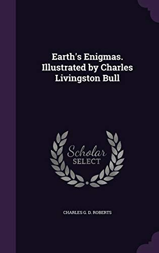 Earth's Enigmas. Illustrated by Charles Livingston Bull
