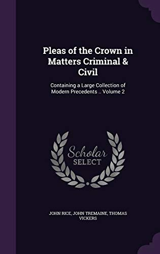 Pleas of the Crown in Matters Criminal & Civil