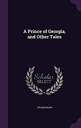 A Prince of Georgia, and Other Tales