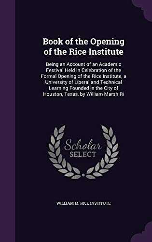 Book of the Opening of the Rice Institute