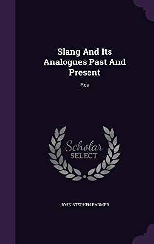 Slang and Its Analogues Past and Present