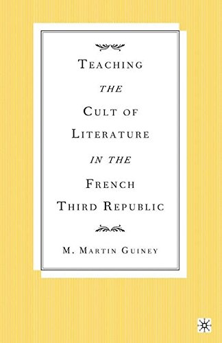 Teaching the Cult of Literature in the French Third Republic 2004