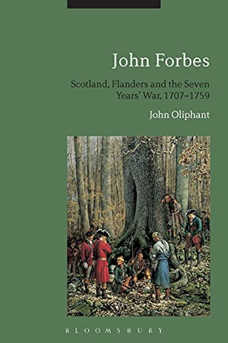 John Forbes: Scotland, Flanders and the Seven Years' War, 1707-1759