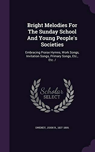 Bright Melodies for the Sunday School and Young People's Societies